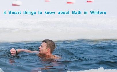 सर्दियों में नहाने के लिए जाने यह 4 स्मार्ट बातें, 4 Smart reasons to take Bath in Winters