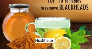 Blackheads hatane ke 10 asaan gharelu nuskhe, 10 tips to remove blackhead easily